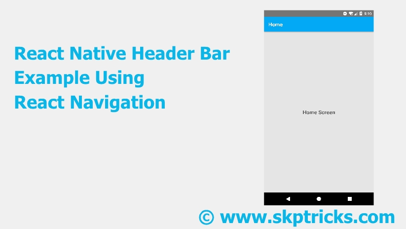 React Native Header Bar Example Using React Navigation | SKPTRICKS