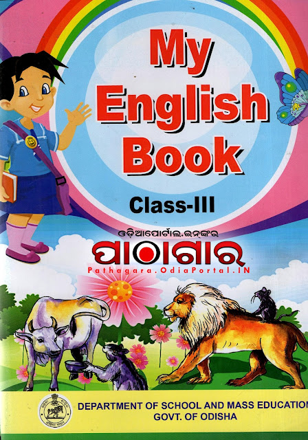 My English Book [2018 New Edition] Class-III School Text Book - Download Free e-Book (HQ PDF), published in the year 2018 by Schools and Mass Education Department, Government of Odisha and prepared by English Language Teaching Institute, Odisha, Bhubaneswar and TE & SCERT Odisha or Teacher Education And State Council Of Educational Research & Training, Odisha. OPEPA BOOKS