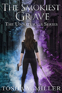 The Smokiest Grave (The Unnatural Series Book 1)