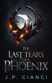 The Last Tears of a Phoenix (J.P. Cianci)
