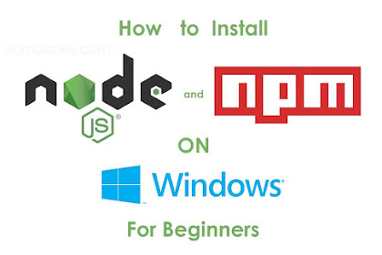 How to Install Node.js and NPM on Windows for Beginners
