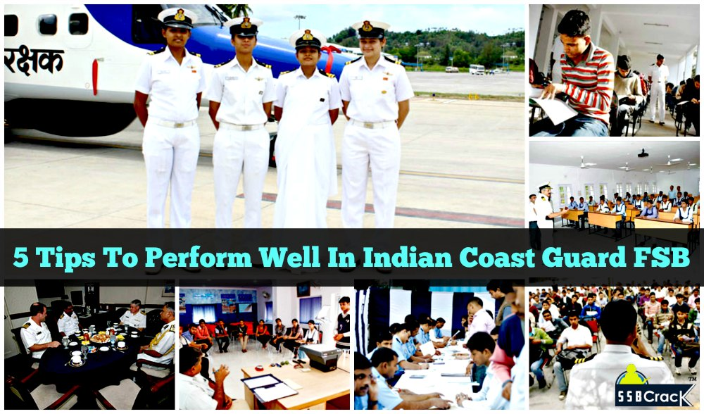 Five Tips To Perform Well In Indian Coast Guard FSB