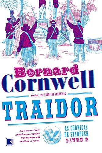 Traidor - As crônicas de Starbuck - Bernard Cornwell