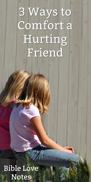 3 Ways to Comfort a Hurting Friend