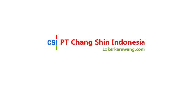 Lowongan Kerja PT Chang Shin Indonesia (CSI)