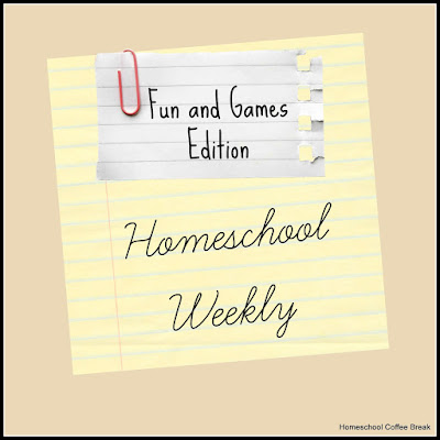 Homeschool Weekly - Fun and Games Edition on Homeschool Coffee Break @ kympossibleblog.blogspot.com