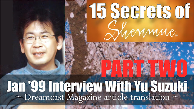 """15 Secrets of Shenmue"" 1999 interview with Yu Suzuki"