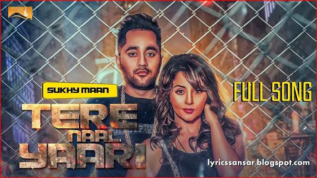 Tere Naal Yaari Lyrics : Sukhy Maan