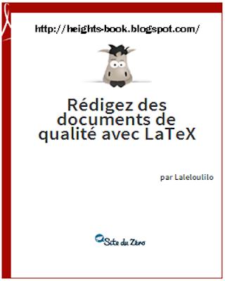 Télécharger Livre Gratuit Rédigez des documents de qualité avec LATEX pdf
