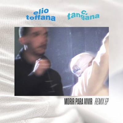 Elio Toffana & C. Tangana -  Morir Para Vivir: Remix EP [2016]