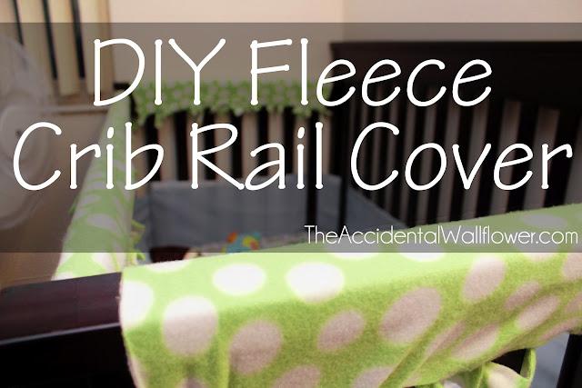Diy Fleece Crib Rail Guard The Accidental Wallflower