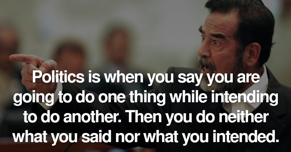 The World Best Quotes Politic Is When You Say You Are Going To Do