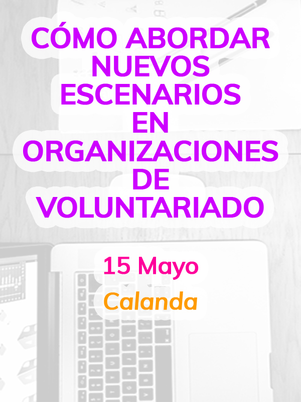 Cómo abordar nuevos escenarios en organizaciones de voluntariado