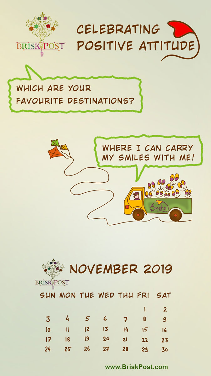 November 2019 calendar: Speaking cartoon illustration with colorful kites making way for flying truck of smiles with message, the favorite destinations ar ewhere I can carry my smiles with me