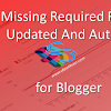 Mengatasi Missing Required Field Updated And Author Di Blogger