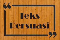 Pengertian Ciri-Ciri Struktur Macam-Macam dan Contoh Teks Persuasi