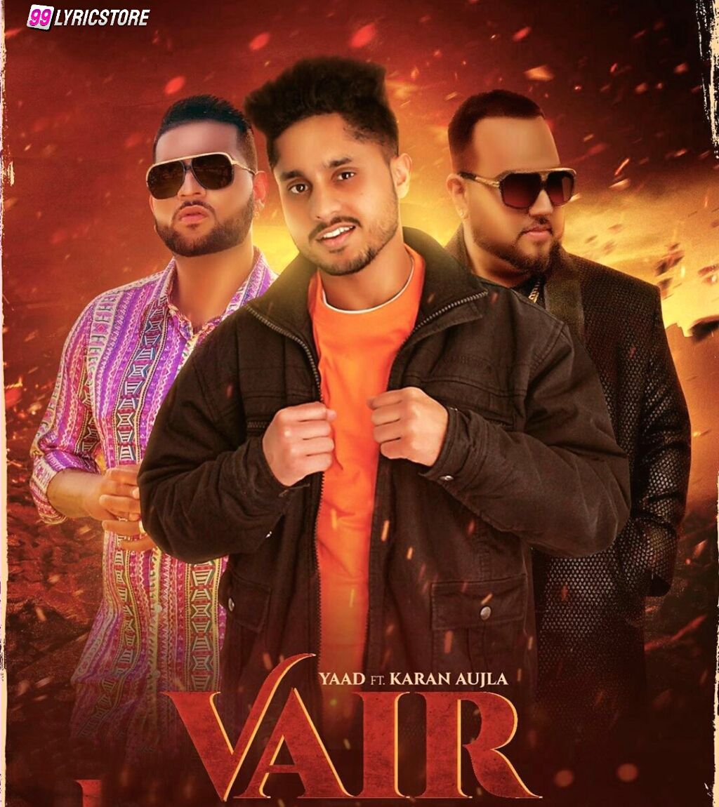 Vair Punjabi Song Lyrics Sung by Yaad Feat. Karan Aujla