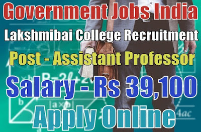 Lakshmibai College Recruitment 2017 Assistant Professors Posts
