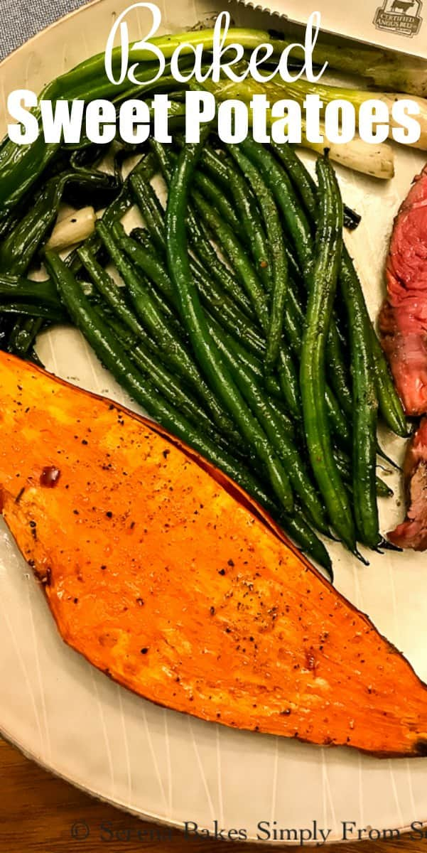 How to make easy Baked Yams or Sweet Potatoes or Grilled Sweet Potatoes. A great easy healthier side dish recipe for Thanksgiving or Christmas from Serena Bakes Simply From Scratch.