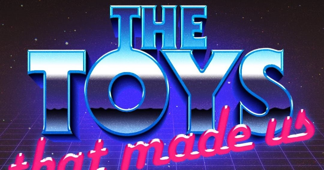 Cobrashadowjoes New Netflix Series The Toys That Made