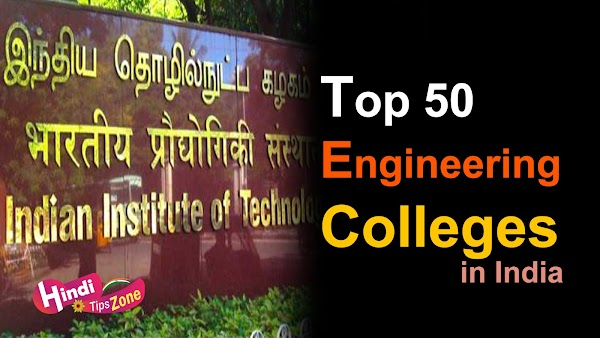 The Top 50 Engineering Colleges in India