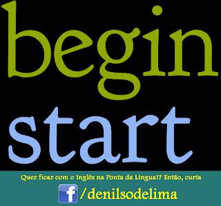 A Diferença entre Start e Begin