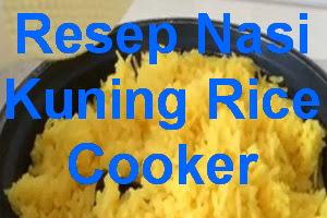 Resep Nasi Kuning Rice Cooker Praktis