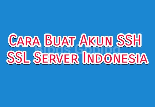 Buat Akun SSH SSL Indonesia Server Premium Gratis Terbaru