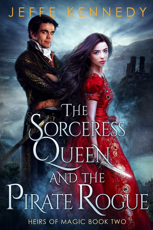 The Sorceress Queen and the Pirate Rogue (Heirs of Magic, Bk 2)