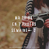 Ma tribu en 7 photos, semaine ➸ 2