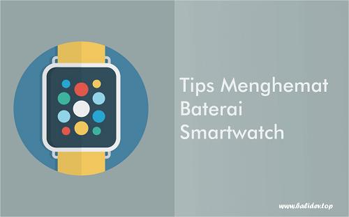 Menghemat Baterai Smartwatch
