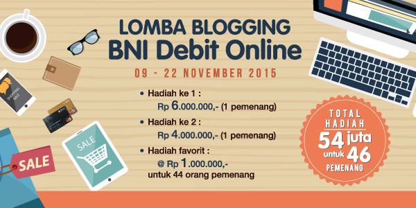 Lomba Blogging BNI Debit Online Berhadiah Jutaan Rupiah