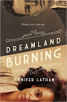 Dreamland Burning by Jennifer Latham book cover and review