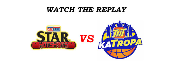 List of Replay Videos Star Hotshots vs TNT @ MOA Arena September 11, 2016