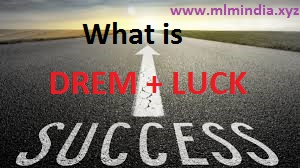 Dream and  Luck kya hote hai real matlb