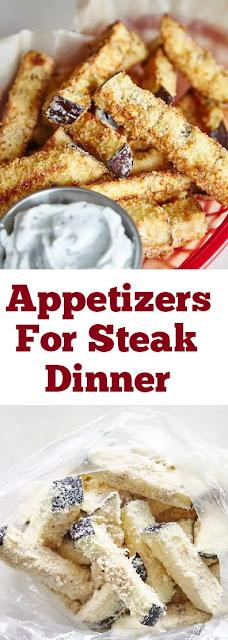 Appetizers For Steak Dinner #appetizers #steakdinner #steak #dinners #eggplant