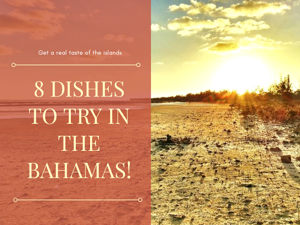 8 Local dishes to try when you visit The Bahamas