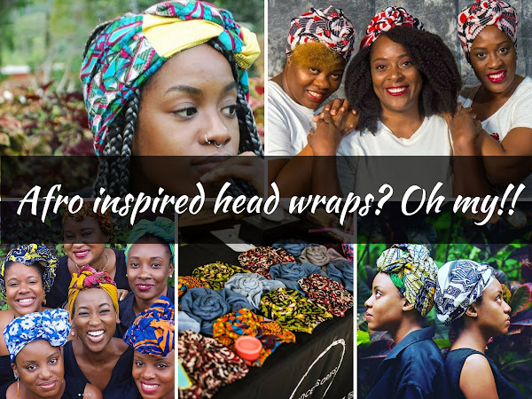 Afro inspired head wraps? Oh my!!!