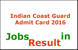 Indian Coast Guard Admit Card 2016