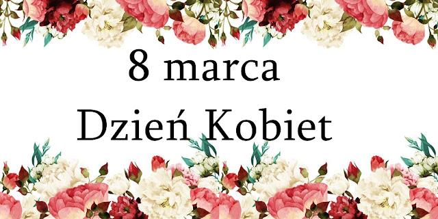 8 Marca: Dzień Kobiet.