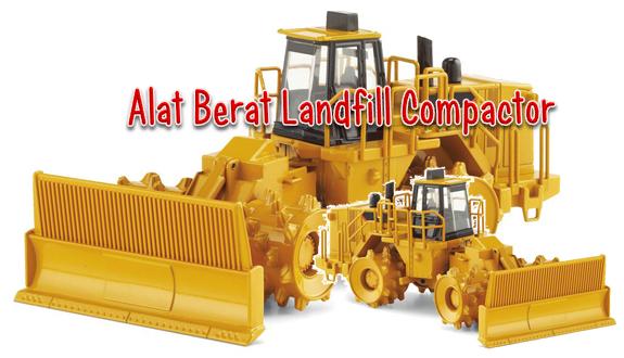 Fungsi Alat Berat Landfill Compactor