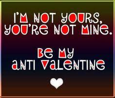 anti valentines day cards, anti valentines day quotes, anti valentines cards, funny anti valentines day quotes, anti valentines day