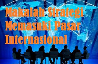Strategi Memasuki Pasar Internasional