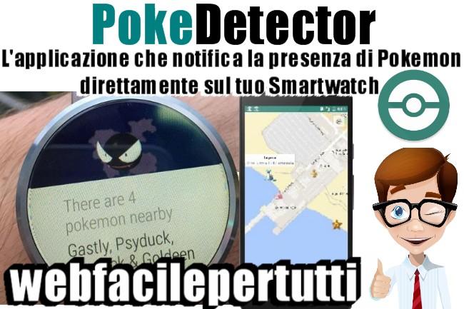 PokeDetector | Ecco l'applicazione che notifica la presenza di Pokemon direttamente sul tuo Smartwatch