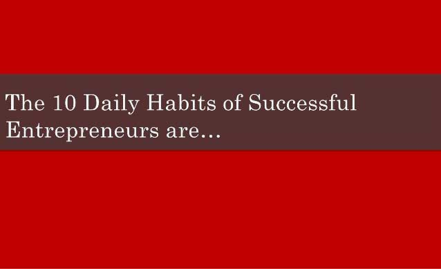 10 Daily Habits of Successful Entrepreneurs