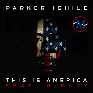 Marapova-Parker Ighile ft G-Eazy – This Is America