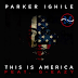 Parker Ighile ft G-Eazy – This Is America
