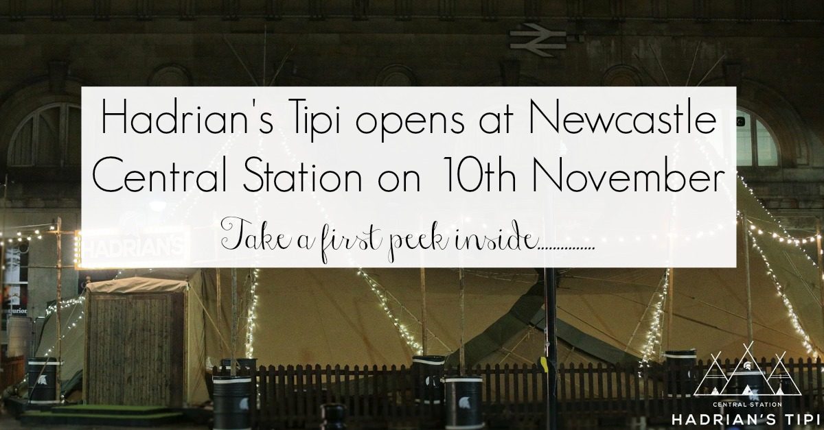 Hadrian's Tipi bar Opens at Central Station, Newcastle on 10th November 2016. Serving Mulled wine, spiced cider, hot chocolate & local food by warming log fires.