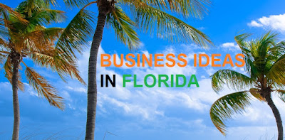 Business ideas to start in Florida