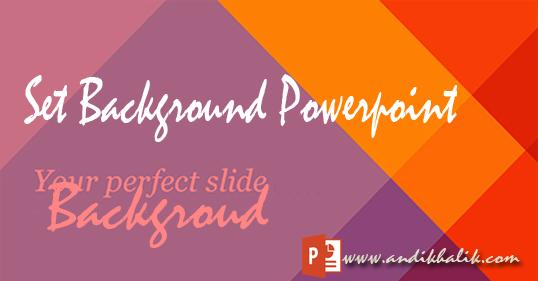 Membuat Latar Belakang/Backgroun pada Powerpoint (Solid, Gradient, Picture or Texture)